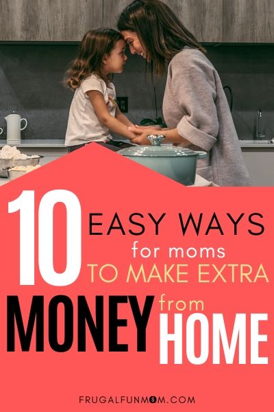 10 Easy Ways For Moms To Make Money From Home | Frugal Fun Mom