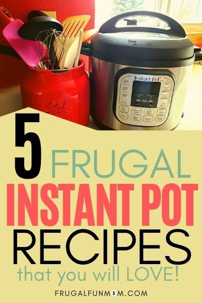 5 Frugal Instant Pot Recipes That I Love | Frugal Fun Mom