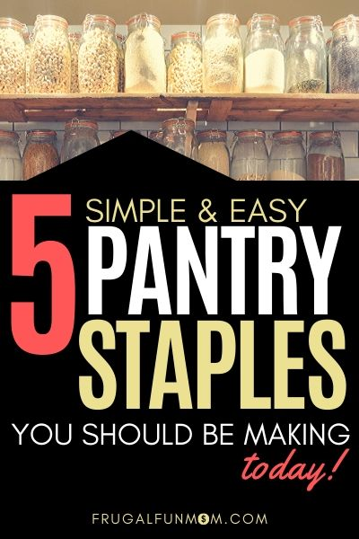 5 Homemade Pantry Staples You Should Be Making