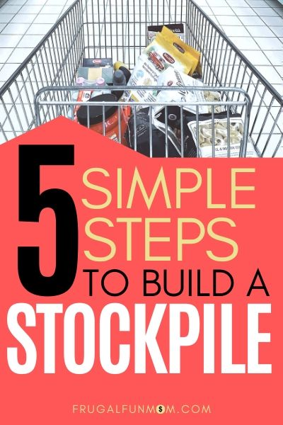 5 Simple Steps To Build A Stockpile | Frugal Fun Mom