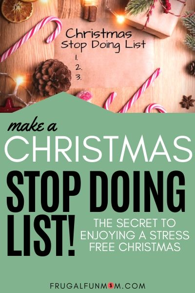 Make A Christmas Stop Doing List | Frugal Fun Mom
