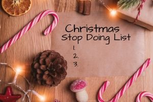 Christmas Stop Doing List | Frugal Fun Mom