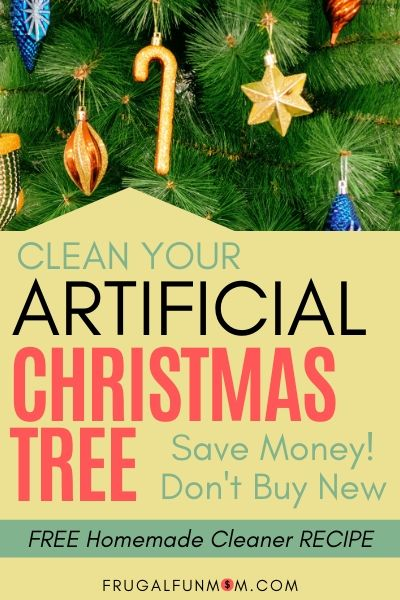 Clean Your Artificial Christmas Tree - Don't Buy New! | Frugal Fun Mom