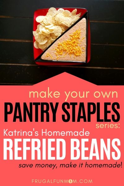 Make Your Own Pantry Staples Series: Katrina's Homemade Refried Beans | Frugal Fun Mom