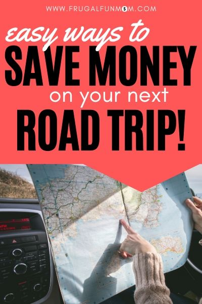 Easy Ways To Save Money On Your Next Road Trip | Frugal Fun Mom