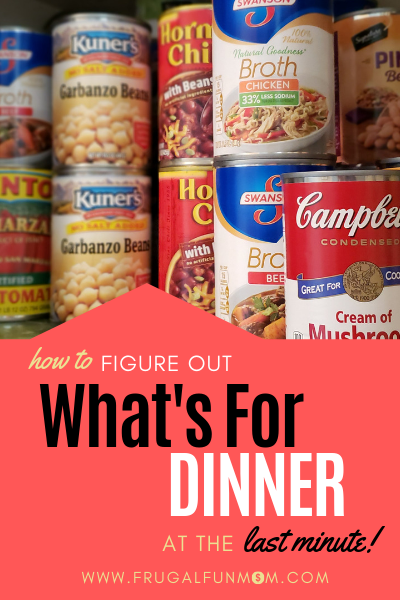 How To Figure Out What's For Dinner At The Last Minute   Frugal Fun Mom.  It's dinner time and you have no idea what to cook.  Not to worry!  I can help you figure out what's for dinner at the last minute!