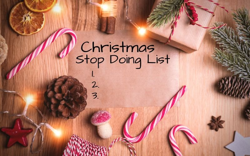 Make A Christmas Stop Doing List